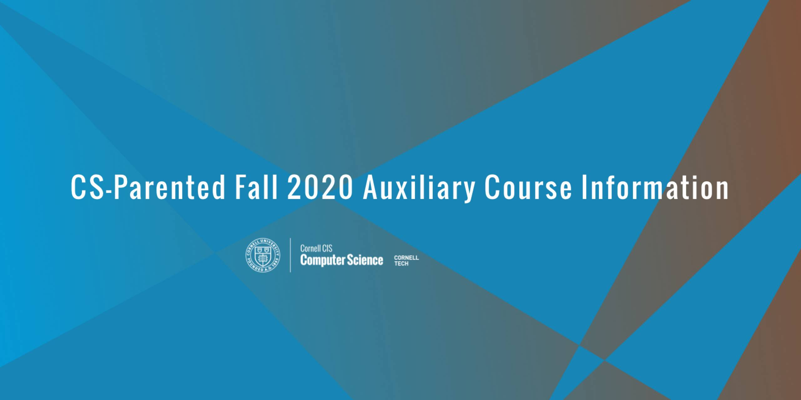 CS-Parented Fall 2020 Auxiliary Course Information