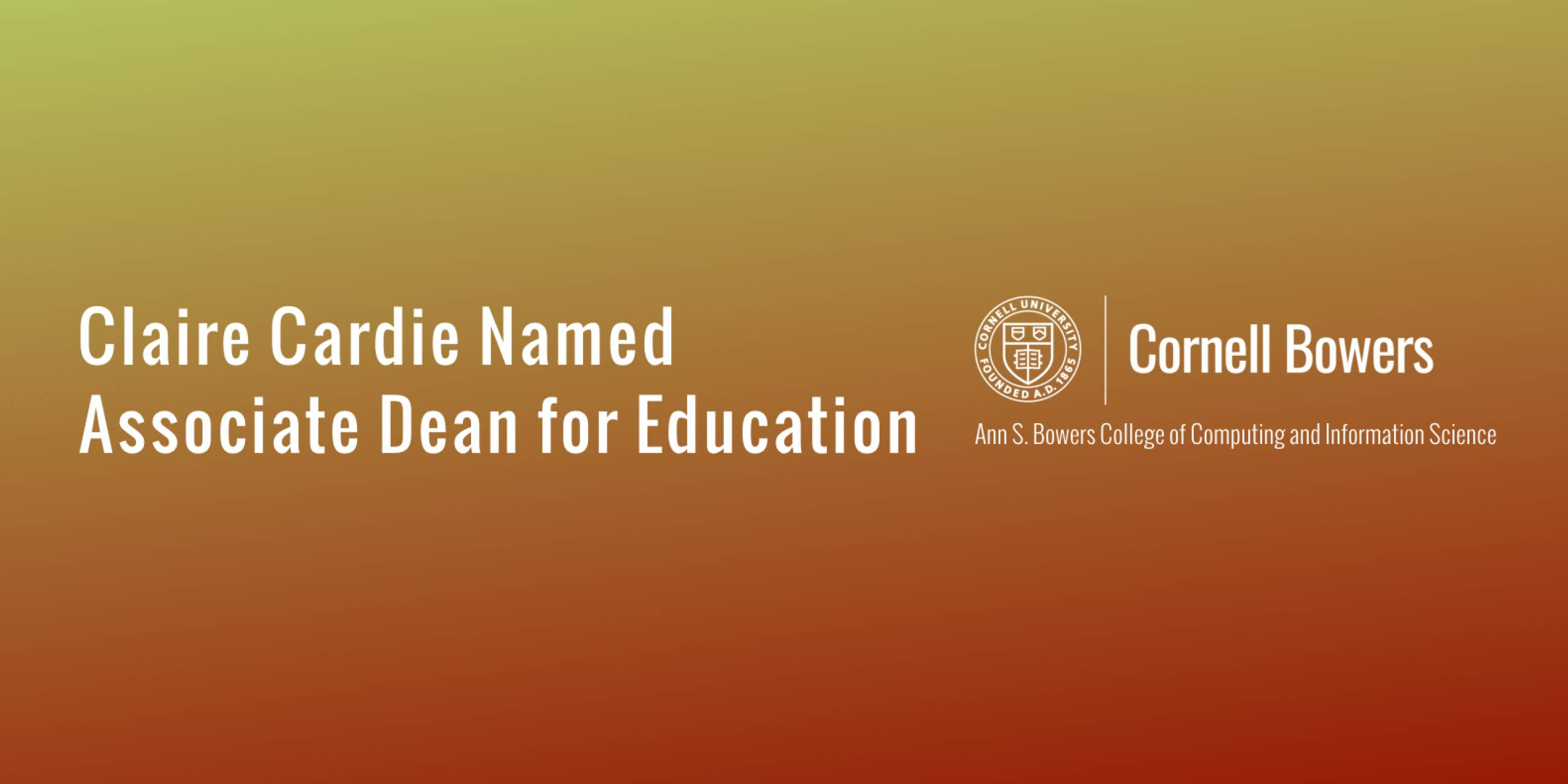 Claire Cardie Named Inaugural Associate Dean for Education