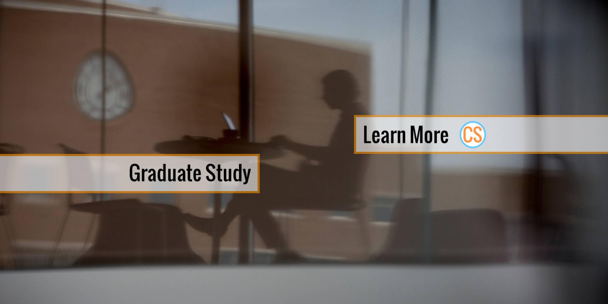 Graduate Study in CS, Learn More