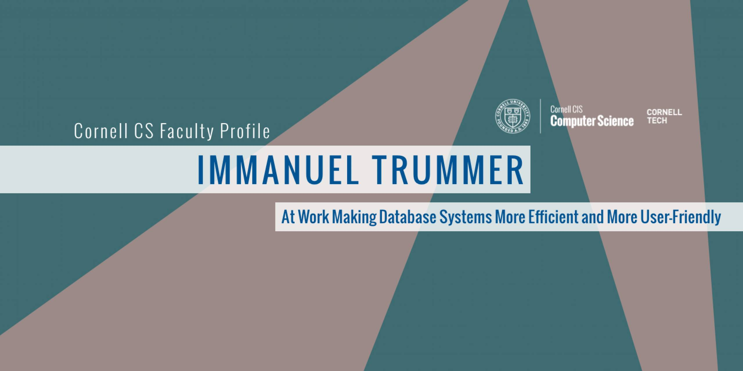 Faculty Profile: Immanuel Trummer / At Work on Making Database Systems More Efficient and More User-Friendly