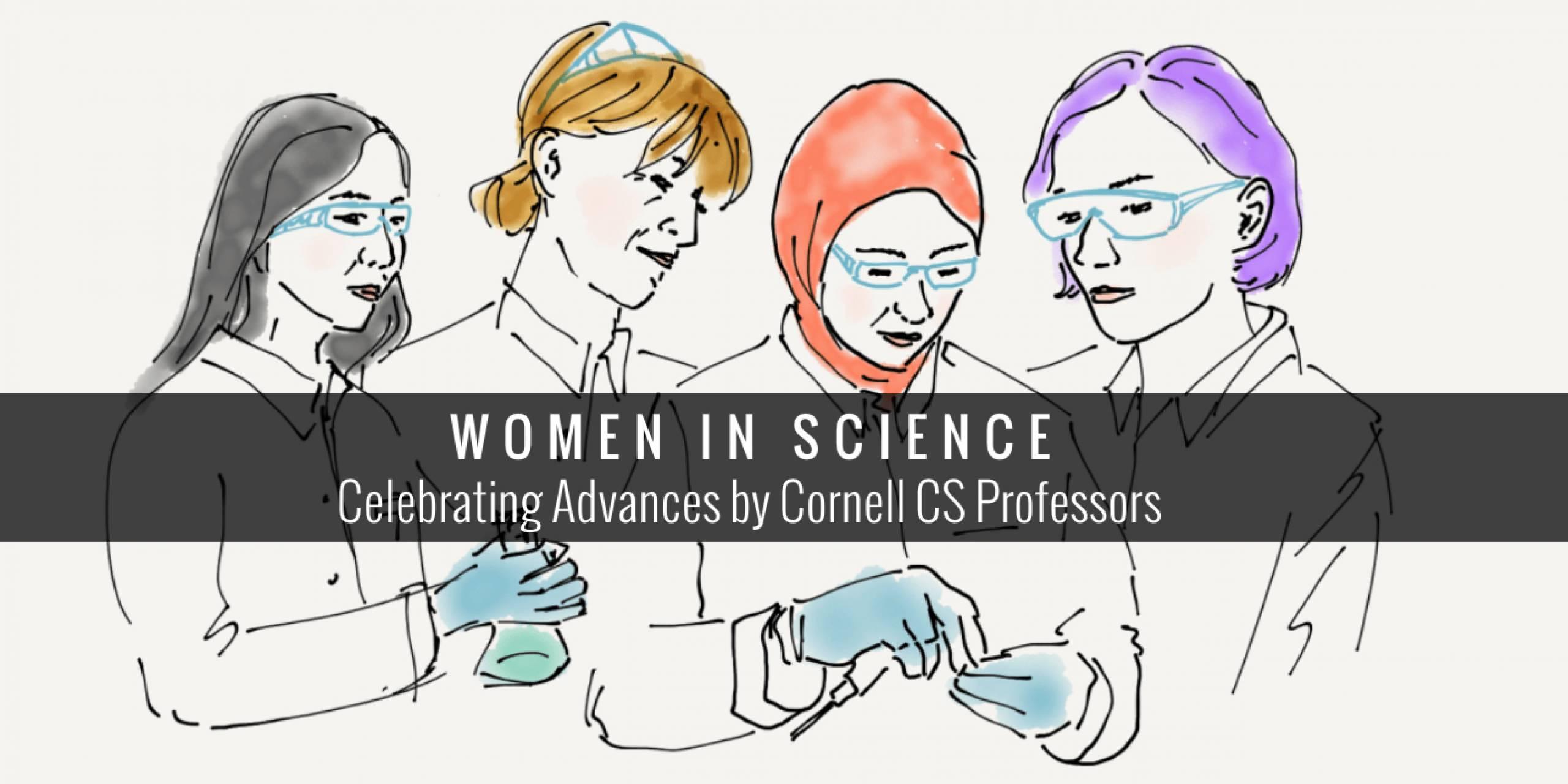 Women in Science: Celebrating Advances by Cornell CS Professors