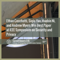 Ethan Cecchetti, Siqiu Yao, Haobin Ni, and Andrew Myers Win Best Paper at IEEE Symposium on Security and Privacy