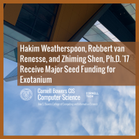 Hakim Weatherspoon, Robbert van Renesse, and Zhiming Shen, Ph.D. '17 Receive Major Seed Funding for Exotanium