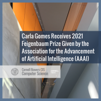 Carla Gomes Receives 2021 Feigenbaum Prize Given by the Association for the Advancement of Artificial Intelligence (AAAI)