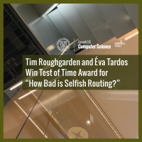 """Tim Roughgarden and Éva Tardos Win Test of Time Award for """"How Bad is Selfish Routing?"""""""