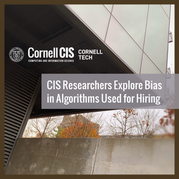 CIS Researchers Explore Bias in Algorithms Used for Hiring