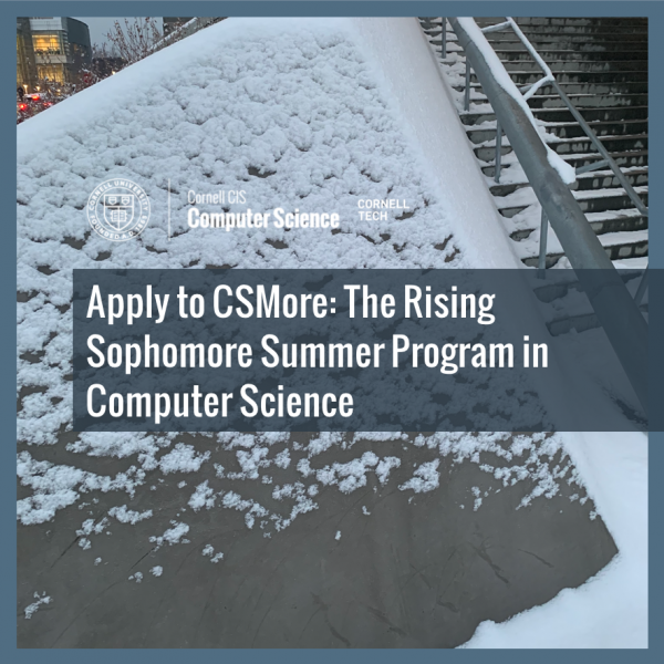 Apply to CSMore: The Rising Sophomore Summer Program in Computer Science
