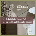 As Rediet Abebe Earns a Ph.D., a First for Cornell Computer Science