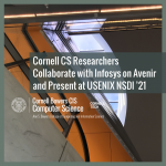 Cornell CS Researchers Collaborate with Infosys on Avenir and Present at USENIX NSDI '21