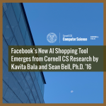 Facebook's New AI Shopping Tool Emerges from Cornell CS Research by Kavita Bala and Sean Bell, Ph.D. '16