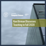 Ken Birman Discusses Teaching in Fall 2020