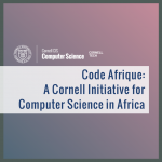 Code Afrique: A Cornell Initiative for Computer Science in Africa