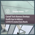 Cornell Tech Alumnus Develops  Health App to Address COVID-19-related Data Needs