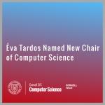 Éva Tardos Named New Chair of Computer Science