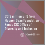 $3.3 million Gift from the Hopper-Dean Foundation Funds Creation of CIS Office of Diversity and Inclusion