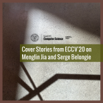 Cover Stories from ECCV'20 on Menglin Jia and Serge Belongie