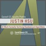 Justin Hsu: At Work Formally Verifying Randomized Algorithms