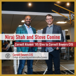 Niraj Shah '95 and Steve Conine '95 Give to Cornell Bowers CIS