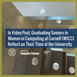 In Video Post, Graduating Seniors in  Women in Computing at Cornell (WICC) Reflect on Their Time at the University