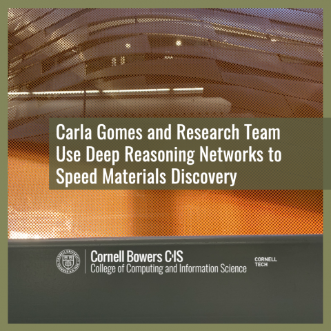 Carla Gomes and Research Team Use Deep Reasoning Networks to Speed Materials Discovery