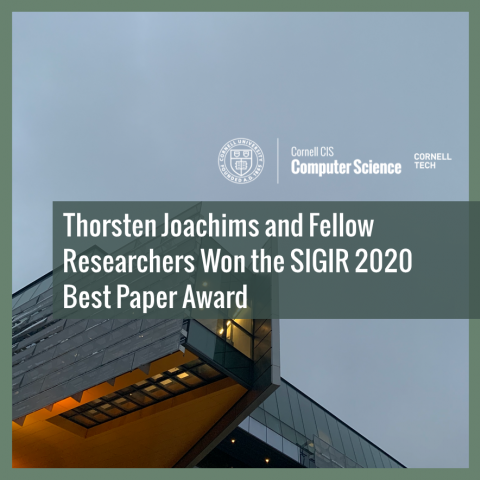 Thorsten Joachims and Fellow Researchers Won the SIGIR 2020 Best Paper Award