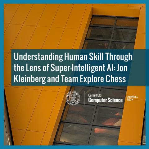 Understanding Human Skill Through the Lens of Super-Intelligent AI: Jon Kleinberg and Team Explore Chess