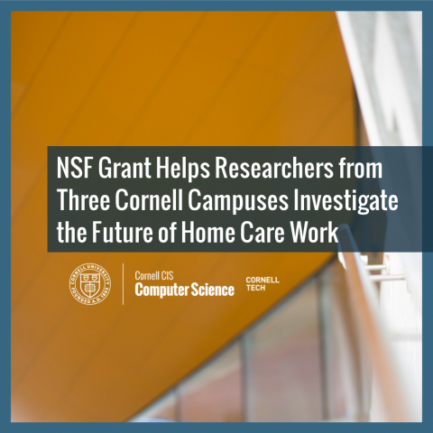 NSF Grant Helps Researchers from Three Cornell Campuses Investigate the Future of Home Care Work