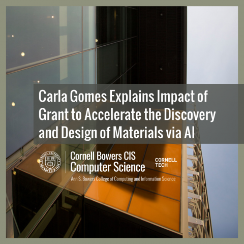 Carla Gomes Explains Impact of Grant to Accelerate the Discovery and Design of Materials via AI